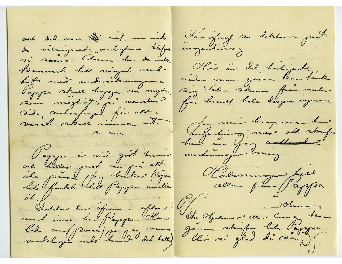 Brev 1901-09-14 från John och Joseph Bauer till Emma, Hjalmar och Ernst Bauer, bestående av tre sidor skrivna på fram- och baksidan av ett vikt pappersark. Huvudsaklig skrift handskriven med svart bläck. Handstilen tyder på John Bauer som avsändare.  . BREVAVSKRIFT: . [Sida 1] M.S. 14 september 1901 f.m. Snälla Mamma, Hjalmar  och Enne. Pappa är som vanligt. Har sofvit godt i natt och en lång stund nu på förmiddagen. Det smär- tar något när Pappa ligger på såret, men det  är ju häller inte att undra på. Dr. Rissler har varit inne i dag och skjöljdt såret Han har ännu inte kom- mit till något resultat. . [Sida 2] Det måste vara riktiga labyrinter där inne. e.m. Pappa känner sig i afton kryare än vanligt 2 stora päron har han ätit. Jag var på Södra teatern i går och hörde Geischan. Det är roligt att upplifva gamla minnen Brefvet är litet i dag men jag kan inte hjälpat. Hur är det med . [Sida 3] barna nu? Hälsningar till alla från Pappa å John.