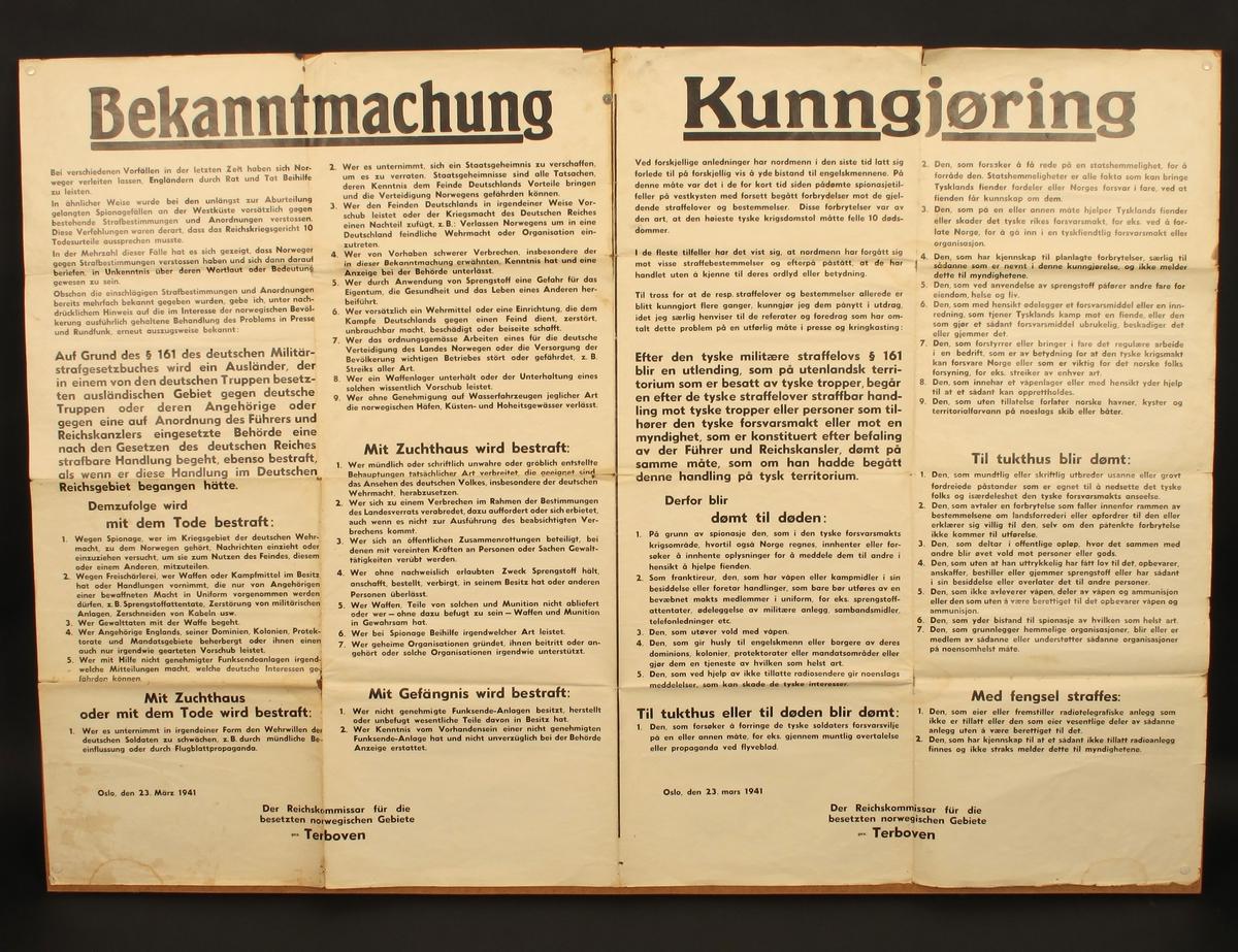"""Kunngjøring. Bekanntmachung,  underskrevet av   Der Reichskommissar für die  besetzten norwegiscischen Gebietgez. Terboven.""""  Oslo, 23. mars 1941,  Dobbeltark.   To spalter med tekst, hvilke forhold som fører til  dødsstraff. og hvilke til tukthus eller  fengsel. Tysk tekst i venstre halvdel."""